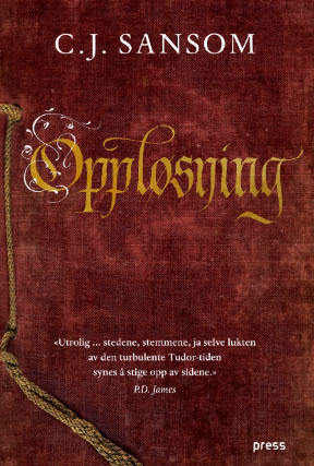 Sansom, CJ  (2008) «Oppløsning» Forlaget Press