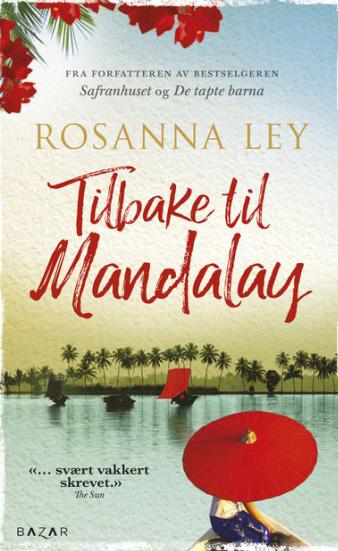 Ley, Rosanna (2018) «Tilbake til Mandalay». Bazar forlag Eva Gatsbys far døde da hun va lita, og moren taklet (takler) ikke dette så veldig bra. I oppveksten, tilbrakte Eva derfor mye tid sammen med besteforeldrene, og da spesielt bestefaren. Alt dette har påvirket forholdet hennes til moren, så Eva og moren har ikke et spesielt godt forhold. På bestefarens nattbord har det alltid stått en chinthe (halvt løve, halvt drage) og Eva elsker å høre bestefaren fortelle om sine opplevelser i Burma. Når boka begynner, jobber Eva hos en antikvitetsforhandler og blir bedt om å reise til Burma for å handle antikviteter. Bestefaren ber henne ta med chinthen til Burma, for å levere den tilbake til eieren. Når hun kommer til Burma begynner Eva å nøste opp bestefarens forhistorie, og den byr på overraskelser! I tillegg blir forretningssiden av denne Burma reisen både mer spennende og farligere enn hun hadde trodd i utgangspunktet. Uten å røpe for mye av handlingen påvirker denne reisen Eva på mange ulike måter. Dette er ei bok jeg leste med blandete følelser. Boka er vakkert skrevet og de nesten 450 sidene går unna i en fei. Jeg hadde lyst til å la meg rive med, eller aller helst bare slippe boka og bare dra av sted til Burma og vandre i Evas fotspor. Jeg hadde så lyst til å rusle over U Bein Bridg, besøket palasset, spise burmesisk mat og nyte lukten og inntrykkene av Burma, som Rosanna Ley skiver så lyrisk om. Når det er sagt sitter jeg også igjen med en ekkel følelse av at dette er en alt for lettvint kjærlighetshistorie som idylliserer (og romantiserer) Burmas historie og forholdet mellom kolonimakten England og Burma. Derfor er det vanskelig å gi et terningkast for boka, men det får vel blir en: 2