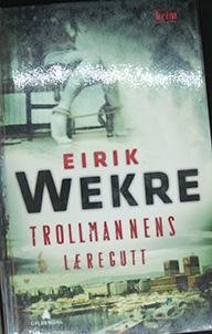 Wekre, Eirik (2012) «Trollmannens læregutt», Gyldendal
